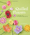 Quilled Flowers: A Garden of 35 Paper Projects - Alli Bartkowski