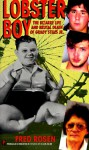 Lobster Boy: The Bizarre Life and Brutal Death of Grady Stiles Jr. - Fred Rosen