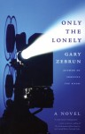 Only the Lonely - Gary Zebrun