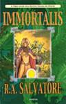 Immortalis (Corona: le guerre del Demone, II trilogia, #3) - R.A. Salvatore, Annarita Guarnieri