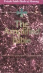 The Amplified Bible: Unlocks subtle shades of Meaning - Anonymous