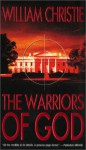 The Warriors of God - William Christie