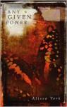 Any Given Power - Alissa York