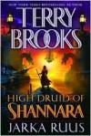 Jarka Ruus (High Druid of Shannara Series #1) - Terry Brooks, Jarka Ruus