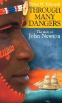 Through Many Dangers: The Story of John Newton - Brian H. Edwards