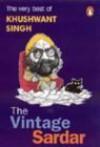 The Vintage Sardar: The Very Best of Khushwant Singh - Khushwant Singh