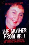 The Mother from Hell - Wensley Clarkson