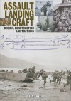 Assault Landing Craft: Design, Construction & Operations - Brian Lavery