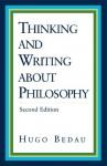 Thinking and Writing about Philosophy - Hugo Bedau