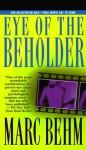 Eye of the Beholder - Marc Behm