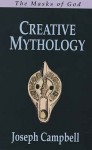 Creative Mythology: The Masks of God 4 (paper) - Joseph Campbell