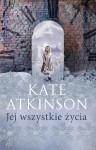 Jej wszystkie życia - Kate Atkinson
