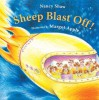 Sheep Blast Off! - Nancy E. Shaw, Margot Apple
