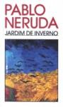 Jardim de Inverno - Pablo Neruda