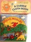 Hello, World! (Cuddle Cloth Book) - Dana Regan