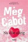 Nu eller aldrig - Meg Cabot, Ann Margret Forsström