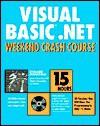 Visual Basic .Net Weekend Crash Course [With CDROM] - Richard Mansfield