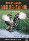 Understanding Bird Behaviour: A Birdwatcher's Guide - Stephen Moss