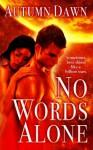 No Words Alone (Spark Series) - Autumn Dawn
