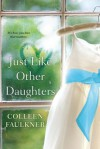 Just Like Other Daughters - Colleen Faulkner