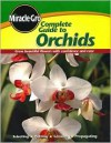 Complete Guide to Orchids (Miracle Gro) - Miracle-Gro, Marilyn Rogers