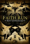 Faith Run - Ray Gonzalez