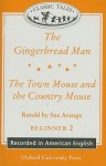 The Gingerbread Man/The Town Mouse and the Country Mouse - Sue Arengo