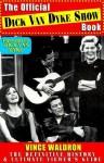 The Official Dick Van Dyke Show Book - Vince Waldron, Dick Van Dyke