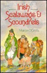 Irish Scalawags and Scoundrels - Mairtin O'Griofa