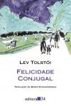 Felicidade conjugal - Leo Tolstoy, Boris Schnaiderman