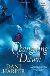 Changeling Dawn - Dani Harper