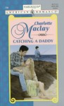 Catching a Daddy - Charlotte Maclay