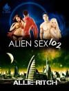 Alien Sex 102 (Alien Sex Ed, Book 2) - Allie Ritch