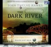The Dark River - Scott Brick, John Twelve Hawks