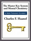 The Master Key System & Mental Chemistry - Charles F. Haanel