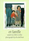 En Famille: Poetry by Robert Creeley & Photographs by Elsa Dorfman - Robert Creeley