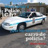 What's Inside a Police Car/Que Hay Dentro de Un Carro de Policia? - Sharon Gordon