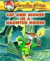 Cat and Mouse in A Haunted House (Geronimo Stilton Series #3) - Geronimo Stilton, Elisabetta Dami, Larry Keys