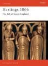 Hastings 1066 (Revised Edition): The Fall of Saxon England - Christopher Gravett
