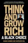 Think and Grow Rich: A Black Choice - Dennis Kimbro