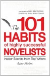 101 Habits of Highly Successful Novelists: Insider Secrets from Top Writers - Andrew McAleer, Bill Pronzini