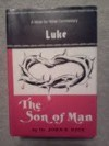 The Son of Man: A Verse-by-verse Commentary on the Gospel According to Luke - John R. Rice
