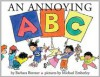 An Annoying ABC - Barbara Bottner, Michael Emberley
