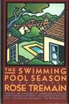 The Swimming Pool Season - Rose Tremain