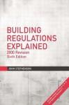 Building Regulations Explained - London District Surveyors Association, John Stephenson