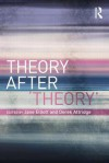 Theory After 'Theory' - Derek Attridge, Jane Elliott
