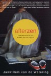 Afterzen: Experiences of a Zen Student Out on His Ear - Janwillem van de Wetering, Janwillem Van De Watering