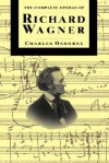 The Complete Operas Of Richard Wagner - Charles Osborne