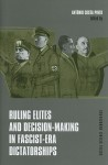 Ruling Elites and Decision-Making in Fascist-Era Dictatorships - António Costa Pinto