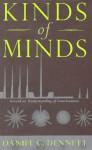 Kinds of Minds: Toward an Understanding of Consciousness (Science Masters) - Daniel C. Dennett